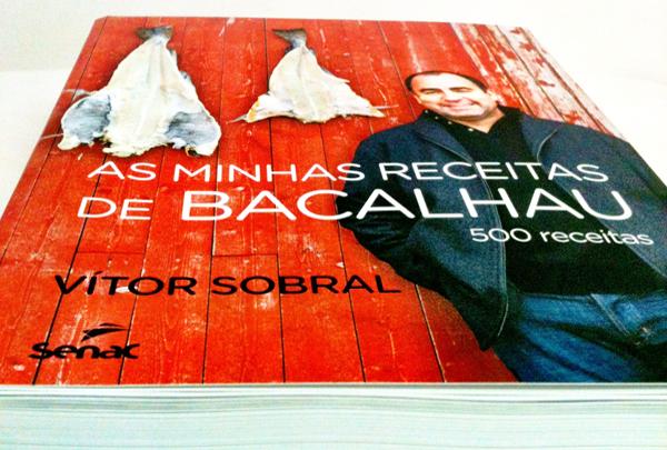 As minhas receitas de Bacalhau home - Livro As minhas receitas de Bacalhau: 500 receitas de Vítor Sobral