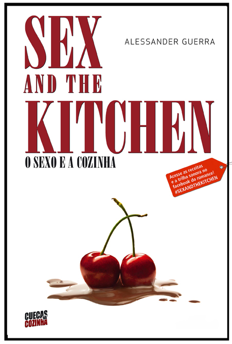 Sex and the Kitchen – o Sexo e a Cozinha – Parte 1