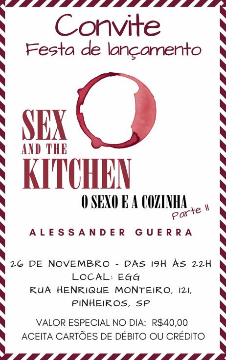 Sex and the Kitchen 2 Festa de Lançamento - Sex and the Kitchen 2 Festa de Lançamento